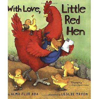 With Love - Little Red Hen by Ada - Alma Flor/ Tryon - Leslie (ILT) -