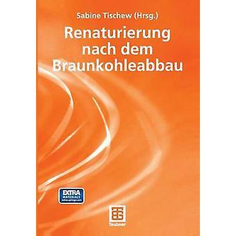 Renaturierung Nach Dem Braunkohleabbau de Tischew & Sabine