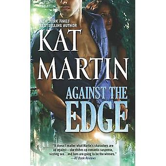 Against the Edge by Kat Martin - 9780778314431 Book
