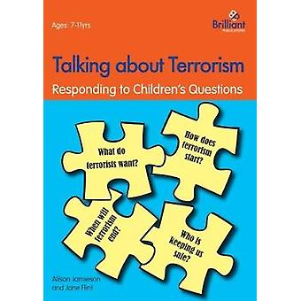 Talking about Terrorism - Responding to Children's Questions by Alison