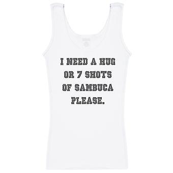 I Need A Hug or 7 Shots Of Sambuca Please - Womens Vest