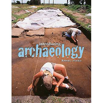 Introducing Archaeology by Bob Muckle - 9781551115054 Book