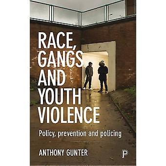Race Gangs and Youth Violence by Anthony Gunter