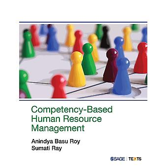 Competency Based Human Resource Management by Anindya Roy