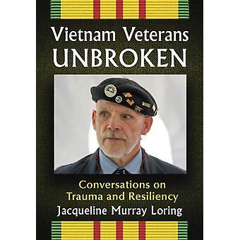 Vietnam Veterans Unbroken by Jacqueline Murray Loring