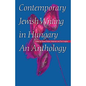 Contemporary Jewish Writing in Hungary An Anthology by Forgacs & Eva