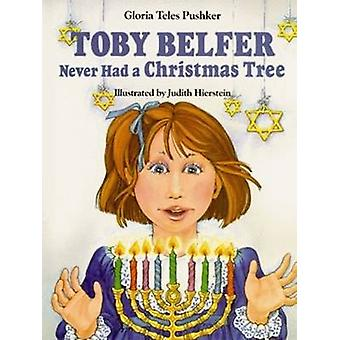 Toby Belfer Never Had a Christmas Tree by Gloria Teles Pushker - Judi