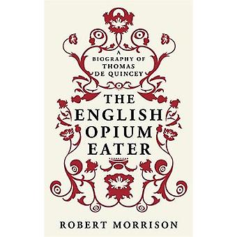 The English OpiumEater by Morrison & Robert