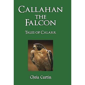 Callahan den Falcon Tales av Calarr av Curtin & Chris