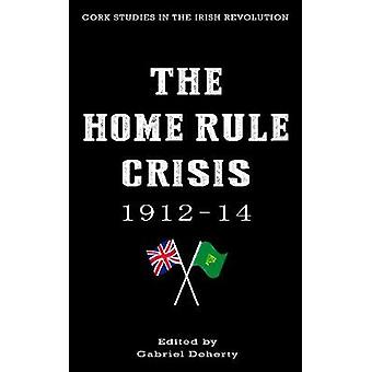 The Home Rule Crisis 191214 by Doherty & Gabriel