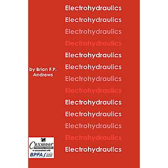 Electrohydraulics by Andrews & Brian F. P.
