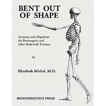 Bent Out of Shape by Michel & Elizabeth