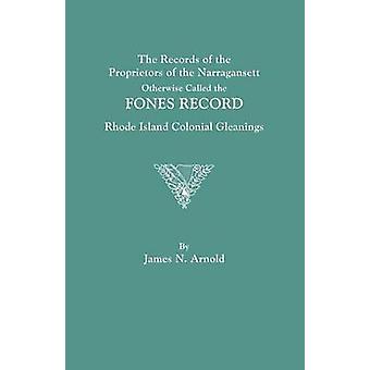 De records van de eigenaren van de Narragansett anders genoemd de fones record. Rhode Island koloniale Gleanings door Arnold & James N.