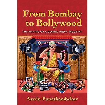 From Bombay to Bollywood by Aswin Punathambekar