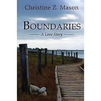 Boundaries A Love Story by Mason & Christine Z.