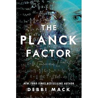 The Planck Factor by Mack & Debbi