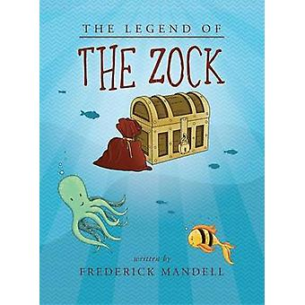 The Legend of the Zock by Mandell & Frederick