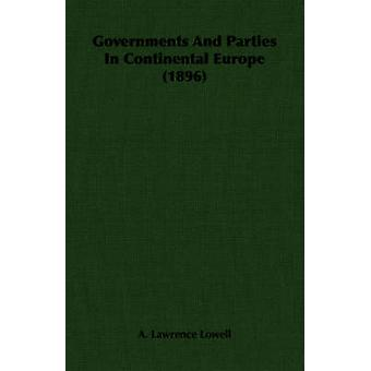 Governments And Parties In Continental Europe 1896 by Lowell & A. Lawrence