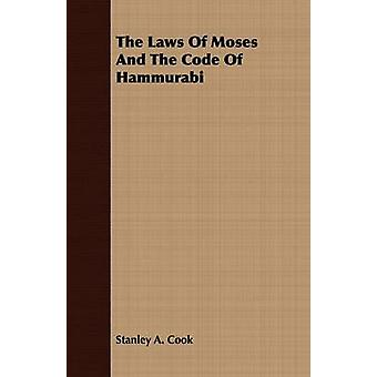The Laws Of Moses And The Code Of Hammurabi by Cook & Stanley A.
