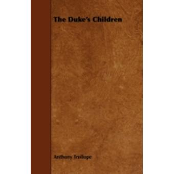 The Dukes Children by Trollope & Anthony
