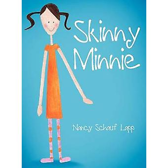 Skinny Minnie by Lapp & Nancy Schauf