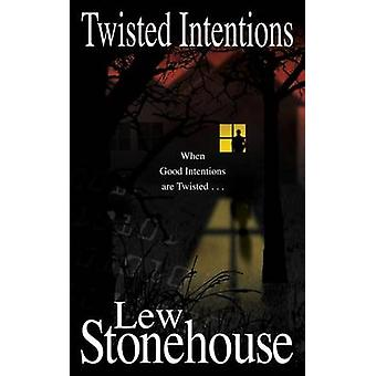 Twisted Intentions by Stonehouse & Lew