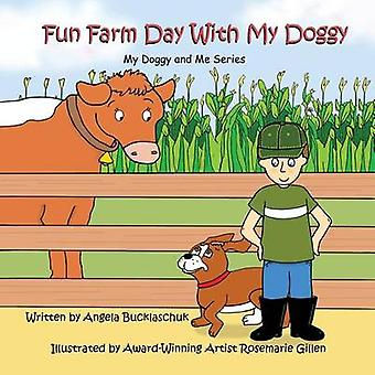Fun Farm Day with My Doggy by Bucklaschuk & Angela
