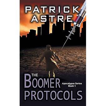 The Boomer Protocols The Apocalypse Series Book 1 by Astre & Patrick