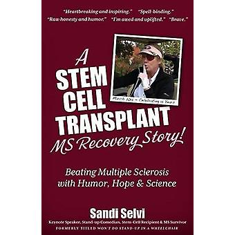 A Stem Cell Transplant MS Recovery Story Beating Multiple Sclerosis with Humor Hope  Science by Selvi & Sandi