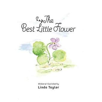 The Best Little Flower by Taylor & Linda