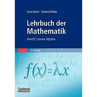 Lehrbuch der Mathematik Band 2  Lineare Algebra by Storch & Uwe