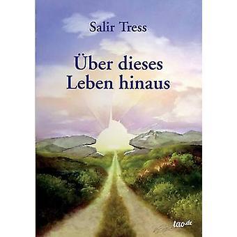 ber dieses Leben hinaus by Tress & Salir