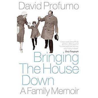 Bringing the House Down - A Family Memoir by David Profumo - 978071956