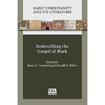 Redescribing the Gospel of Mark by Crawford & Barry S.