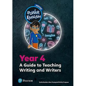 Power English - Writing Teacher's Guide Year 4 by Ross Young - 9780435
