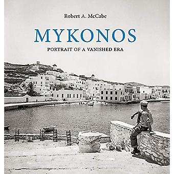 Mykonos - Portrait of a Vanished Era by Robert McCabe - 9780789213303