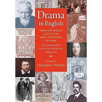 Drama in English from the Middle Ages to the Early Twentieth Century -