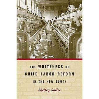 Vithet barnarbete Reform i nya söder av Shelley Salle