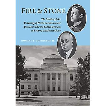 Fire and Stone - The Making of the University of North Carolina under