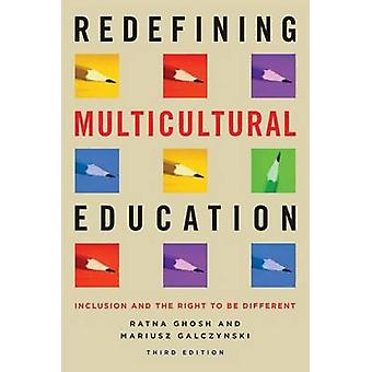 Redefining Multicultural Education - Inclusion and the Right to be Dif