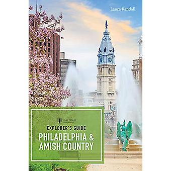 Explorer's Guide Philadelphia & Amish Country von Laura Randall -