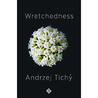 Wretchedness by Andrzej Tichy - 9781911508762 Book