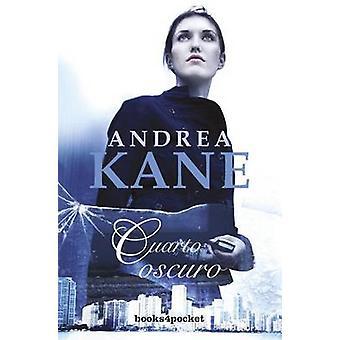 Cuarto Oscuro by Andrea Kane - 9788415870081 Book