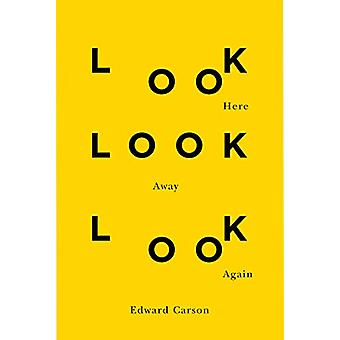 Look Here Look Away Look Again - Volume 46 by Edward Carson - 97807735