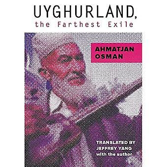 Uyghurland: Das am weitesten entfernte Exil