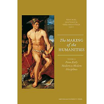 The Making of the Humanities - Volume II - From Early Modern to Modern