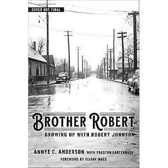Veli Robert - Kasvaa Robert Johnson Annye C. Anderson -