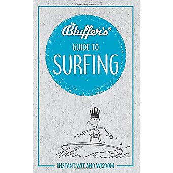 Bluffer's Guide to Surfing - Instant Wit & Sagesse par Craig Jarvis
