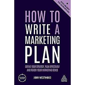 How to Write a Marketing Plan - Define Your Strategy - Plan Effectivel