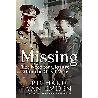 Missing - The Need for Closure after the Great War by Richard Van Emde